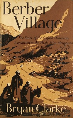 Berber Village: the Story of the Oxford University Expedition to the High Atlas Mountains of Morocco