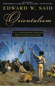 edward said essay Orientalism is a 1978 book by edward w said, about the cultural representations that are the bases of orientalism, defined as the west's patronizing representations.