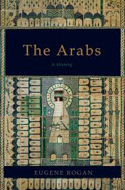 E. Rogan, The Arabs A History (2009)