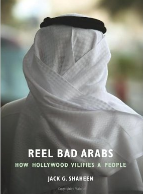 Jack Shaheen, Reel Bad Arabs: How Hollywood Vilifies a People (2001)